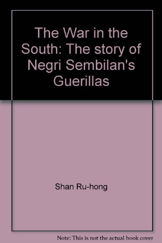9789744093004: The War in the South: The story of Negri Sembilan's Guerillas