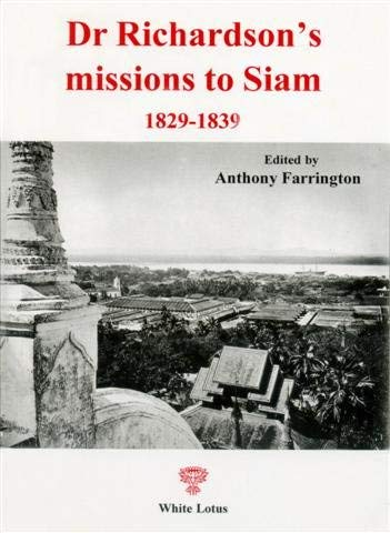 9789744800480: Dr Richardson's Missions to Siam: 1829-1839