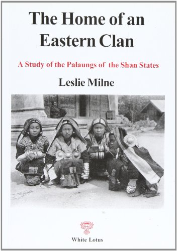 9789744800565: The Home of an Eastern Clan: A Study of the Palaungs of the Shan States