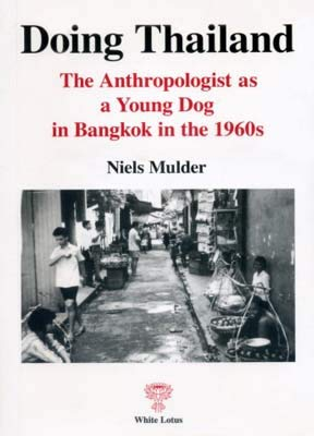9789744800992: Doing Thailand: The Anthropologist as A Young Dog in Bangkok in the 1960s