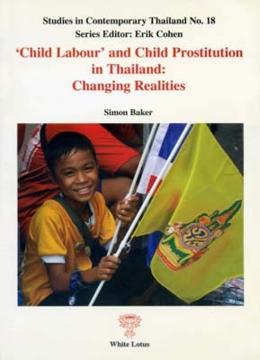 9789744801166: Child Labour and Child Prostitution in Thailand: Changing Realities (Studies on Contemporary Thailand 18)