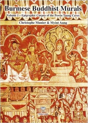 9789744801272: Burmese Buddhist Murals: Epigraphic Corpus of the Powin Taung Caves