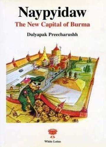 9789744801302: Naypyidaw: New Captial of Burma