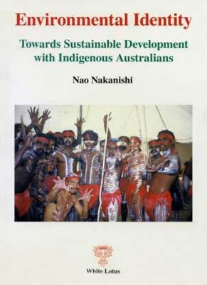 Environmental Identity: Towards Sustainable Development with Indigenous Australians: Nao Nakanishi