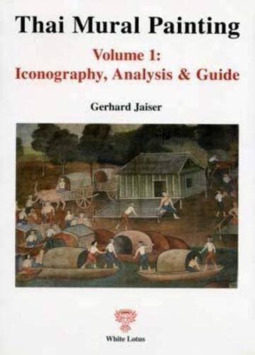 Thai Mural Painitng, Vol. 1: Iconography, Analysis: Gerhard Jaiser