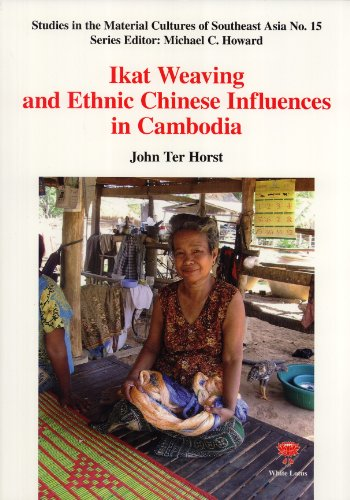 9789744801685: Ikat Weaving and the Ethnic Chinese Influence in Cambodia (Studies in the Material Cultures of Southeast Asia, 15)