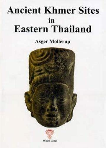 Ancient Khmer Sites in Eastern Thailand: Asger Mollerup