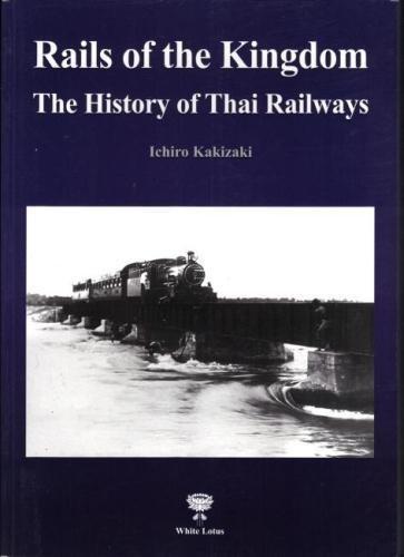 9789744801944: Rails of the Kingdom: History of Thai Railways