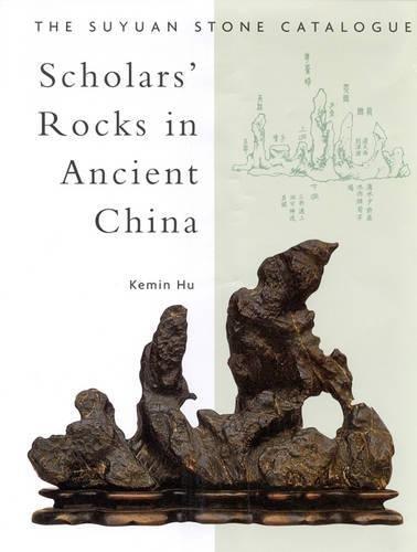 Scholars' Rocks in Ancient China: The Suyuan: Kemin Hu