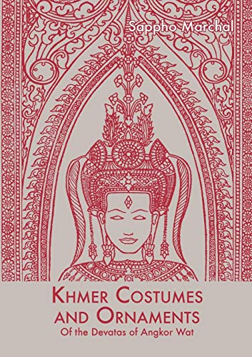 Khmer Costumes And Ornaments (Paperback): Sappho Marchal