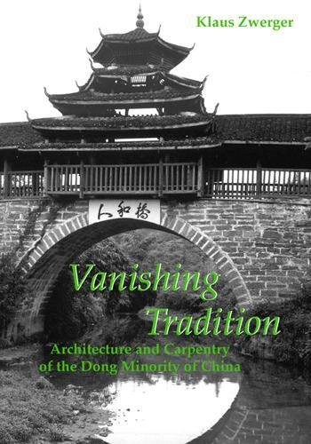 9789745240612: Vanishing Tradition: Architecture and Carpentry of the Dong Minority of