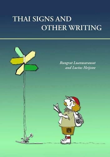 Thai Signs And Other Writings (Paperback): Rungrat Luanwarawat, Lucius