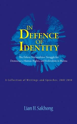 In Defence of Identity: The Ethnic Nationalities' Struggle for Democracy: Sakhong, Lian H.