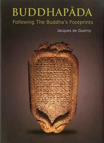 BUDDHAPADA: Following the Buddha's Footprints (9745241636) by Guerny, Jacques de