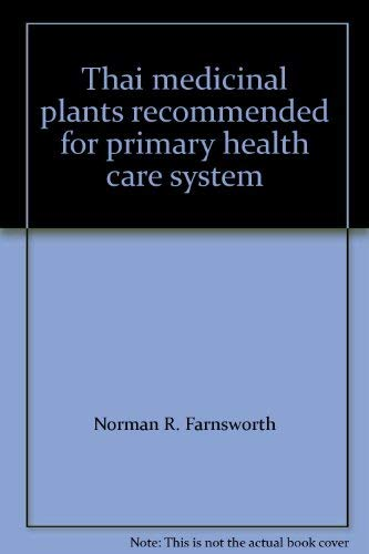 Thai medicinal plants recommended for primary health care system: R.Farnsworth, Edited by Norman; ...