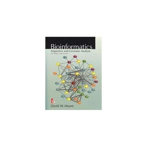 Bioinformatics: Sequence And Genome Analysis, 2Nd Edition: Mount David W.