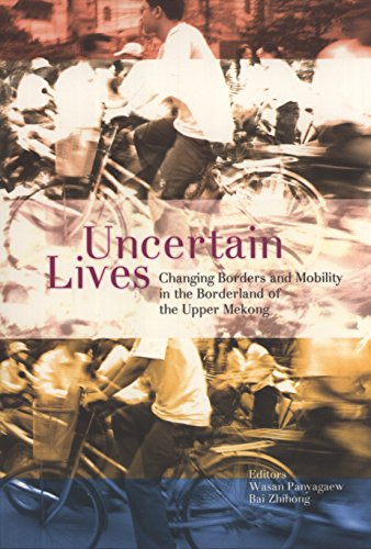 9789746729277: Uncertain Lives: Changing Borders and Mobility in the Borderlands of the Upper Mekong