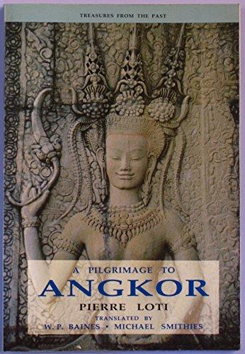 A Pilgrimage to Angkor: Loti, Pierre (Julien