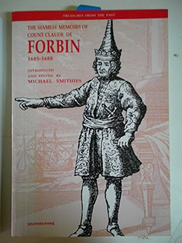 The Siamese Memoirs of Count Claude de Forbin: 1685-1688 (Treasures from the Past): Forbin