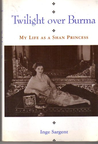 9789747100617: Twilight Over Burma: My Life as a Shan Princess