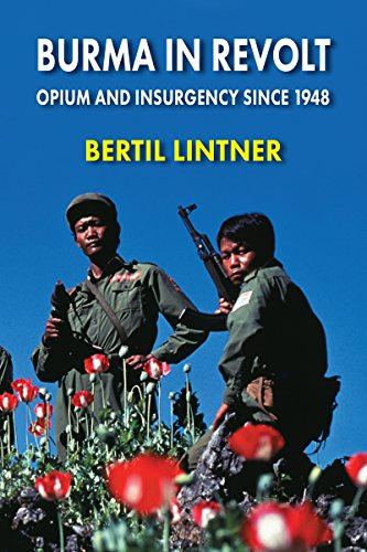 9789747100785: Burma in Revolt: Opium and Insurgency since 1948