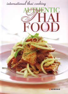 9789747160727: Authentic Thai food (International Thai cooking)
