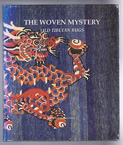 The Woven Mystery: Old Tibetan Rugs: Page, John and