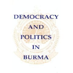 9789747315646: Democracy and politics in Burma: A collection of documents