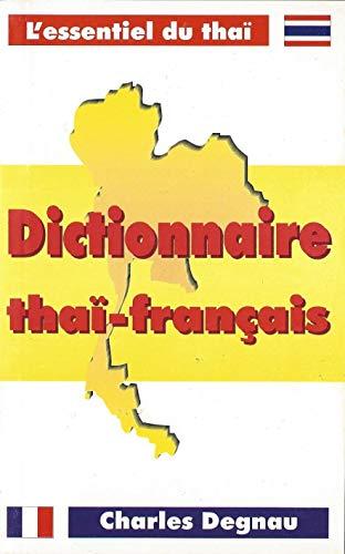 9789747315714: Dictionnaire tha�-fran�ais (L'essentiel du tha�)