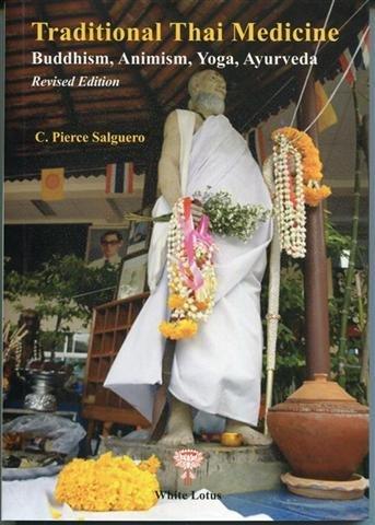 9789747534078: Traditional Thai Medicine: Buddhism, Animism, Yoga, Ayurveda