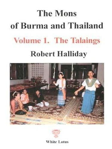 The Mons of Burma and Thailand, Volume 1: The Talaings: Halliday, Robert