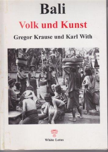 Bali: Volk und Kunst: Gregor Krause, Karl With