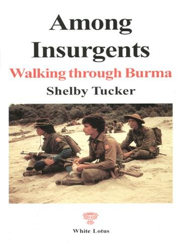 9789747534351: Among Insurgents: Walking through Burma