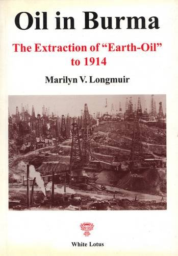 9789747534603: Oil in Burma, The Extraction of
