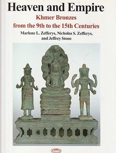 Heaven and Empire: Khmer Bronzes from the: Marlene Zeffreys