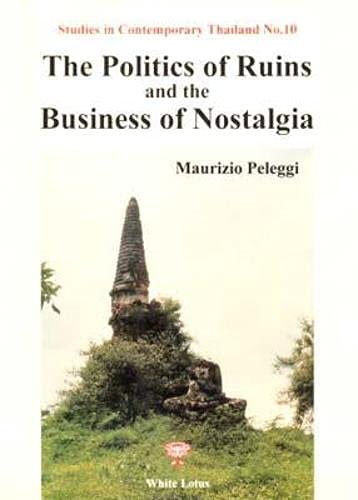 9789747534955: The Politics of Ruins and the Business of Nostalgia