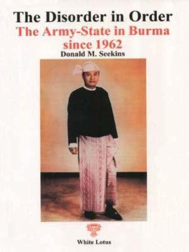9789747534962: Disorder in Order: Army State in Burma Since 1962