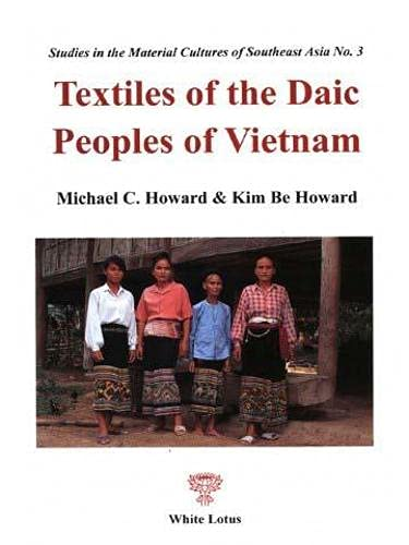 9789747534979: Textiles of the Daic People of Vietnam (Studies in the material cultures of Southeast Asia)
