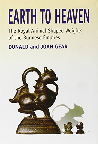 9789747551204: Earth to Heaven: The Royal Animal-Shaped Weights of the Burmese Empire