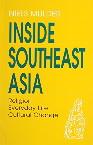 9789747551235: Inside Southeast Asia: Religion, Everyday Life, Cultural Change