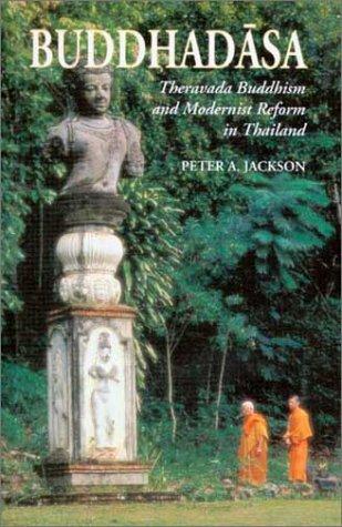9789747551914: Buddhadasa: Theravada Buddhism and Modernist Reform in Thailand