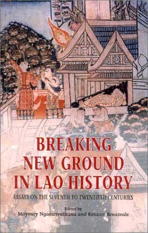 9789747551938: Breaking New Ground in Lao History: Essays on the Seventh to Twentieth Centuries