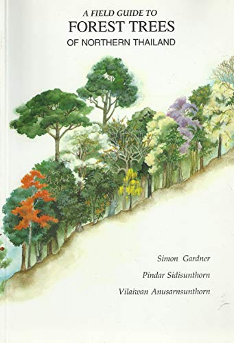 9789747799019: A Field Guide to Forest Trees of Northern Thailand