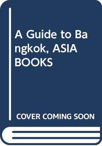 9789748206073: A Guide to Bangkok, ASIA BOOKS