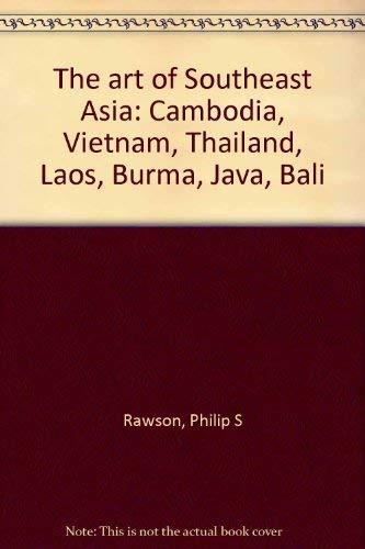 9789748206592: The Art of Southeast Asia: Cambodia Vietnam Thailand Laos Burma Java Bali