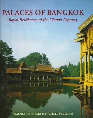 Palaces of Bangkok: Royal Residences of the Chakri Dynasty: Naengnoi Suksri