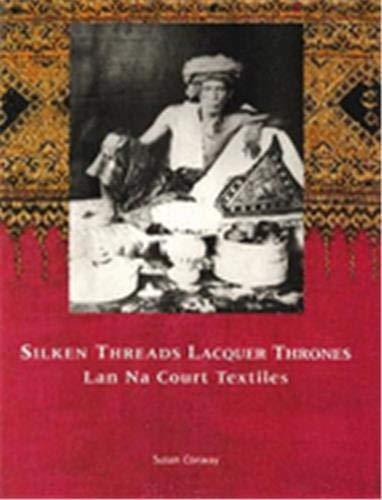 Silken Treads & Lacquer Thrones: Lanna Court.: Susan Conway