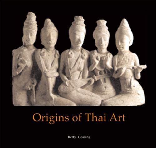 9789748225999: The Origins of Thai Art