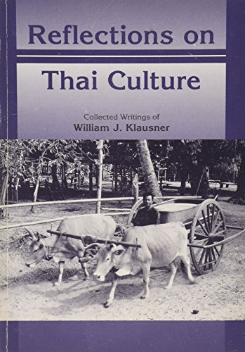 Reflections on Thai Culture: Klausner, William J.