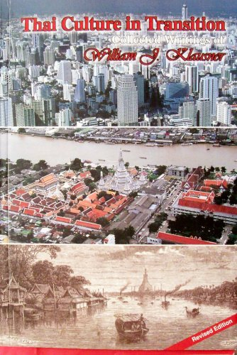 Thai Culture in Transition: Collected Writings of: William J. Klausner